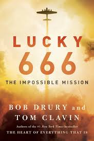 Episode 174-Lucky 666: The Impossible Mission by Bob Drury and Tom Clavin