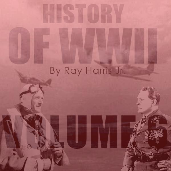 """Volume 6 """"Battle of Britain, Part 2″"""