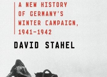 Episode 269-Interview with David Stahel about his book, Retreat from Moscow